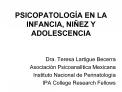 PSICOPATOLOG A EN LA INFANCIA, NI EZ Y ADOLESCENCIA