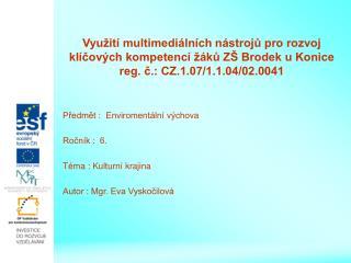 Předmět :  Enviromentální výchova Ročník :  6. Téma : Kulturní krajina