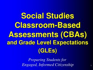Social Studies  Classroom-Based Assessments (CBAs) and Grade Level Expectations (GLEs)