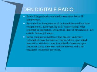DEN DIGITALE RADIO