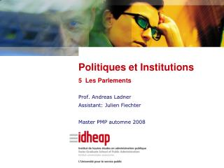Prof. Andreas Ladner Assistant: Julien Fiechter Master PMP automne 2008