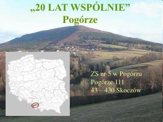 """""""20 LAT WSPÓLNIE"""" Pogórze"""