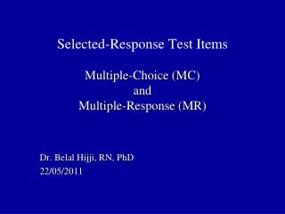 Selected-Response Test Items Multiple-Choice (MC)  and  Multiple-Response (MR)