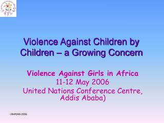Violence Against Children by Children � a Growing Concern