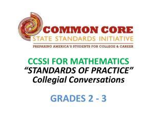 "CCSSI FOR MATHEMATICS ""STANDARDS OF PRACTICE"" Collegial Conversations GRADES 2 - 3"