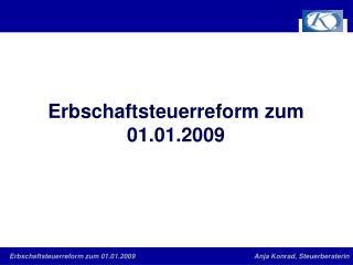 Erbschaftsteuerreform zum 01.01.2009