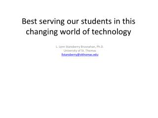 Best serving our students in this changing world of technology