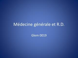 Médecine générale et R.D.