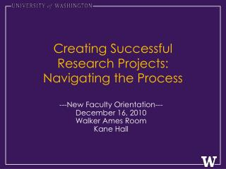Creating Successful  Research Projects:  Navigating the Process
