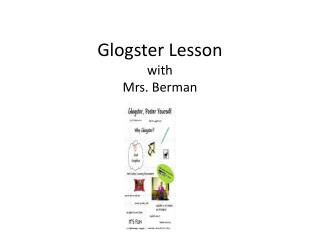 Glogster Lesson  with  Mrs. Berman