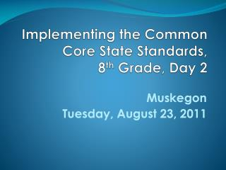 Implementing the Common Core State Standards,   8 th  Grade,  Day 2