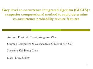 Author : David A. Clausi, Yongping Zhao Source : Computers & Geosciences 29 (2003) 837-850