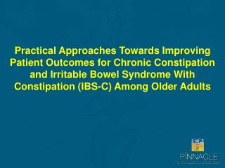 Practical Approaches Towards Improving Patient Outcomes for Chronic Constipation and Irritable Bowel Syndrome With Const