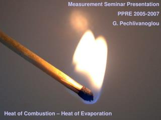 Heat of Combustion � Heat of Evaporation