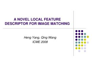 A NOVEL LOCAL FEATURE DESCRIPTOR FOR IMAGE MATCHING