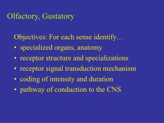 Olfactory, Gustatory