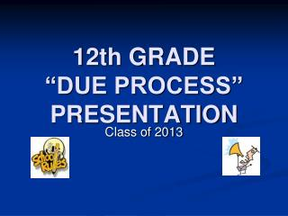 "12th GRADE  ""DUE PROCESS"" PRESENTATION"