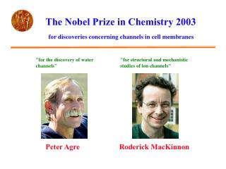 The Nobel Prize in Chemistry 2003
