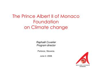 The Prince Albert II of Monaco Foundation  on Climate change