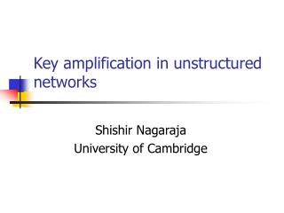 Key amplification in unstructured networks