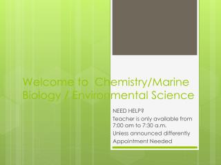 Welcome to  Chemistry/Marine Biology / Environmental Science