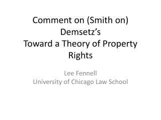 Comment on Smith on  Demsetz s Toward a Theory of Property Rights