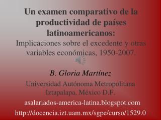 B. Gloria Martínez Universidad Autónoma Metropolitana Iztapalapa, México D.F.