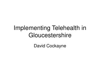 Implementing Telehealth in Gloucestershire