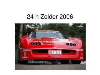 24 h Zolder 2006