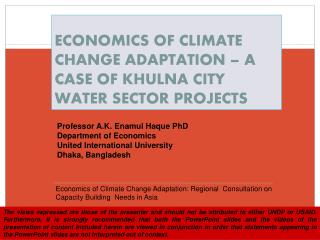 ECONOMICS OF CLIMATE CHANGE ADAPTATION – A CASE OF KHULNA CITY WATER SECTOR PROJECTS