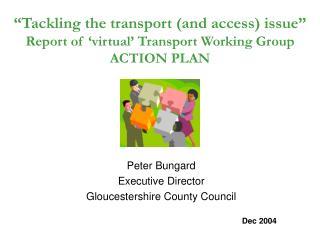 Peter Bungard Executive Director Gloucestershire County Council Dec 2004