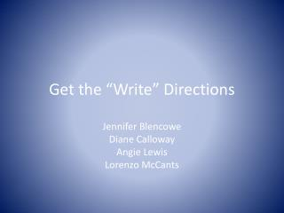 "Get the ""Write"" Directions"