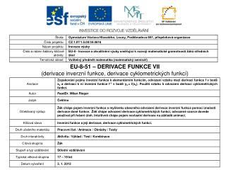 EU-8-51 – DERIVACE FUNKCE VII (derivace inverzní funkce, derivace cyklometrických funkcí)