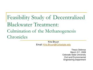 Feasibility Study of Decentralized Blackwater Treatment:  Culmination of the Methanogenesis Chronicles