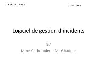 Logiciel de gestion  d�incidents