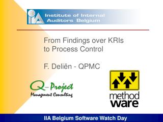 From Findings over KRIs to Process Control  F. Deli n - QPMC
