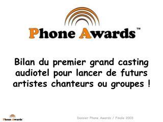 Bilan du premier grand casting audiotel pour lancer de futurs artistes chanteurs ou groupes !