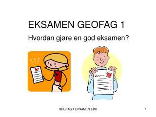 EKSAMEN GEOFAG 1