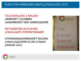 KURS FOR ARBEIDSPLASSTILLITSVALGTE (ATV)