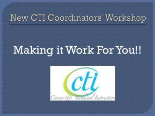 New CTI Coordinators' Workshop