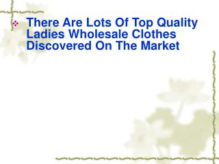 There Are Lots Of Top Quality Ladies Wholesale Clothes Disc