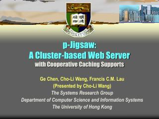 p-Jigsaw:  A Cluster-based Web Server  with Cooperative Caching Supports