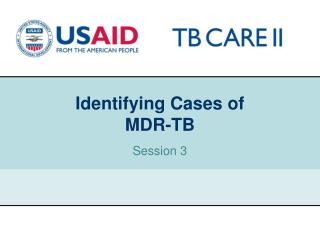 Identifying Cases of  MDR-TB