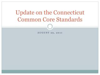 Update on the Connecticut Common Core Standards