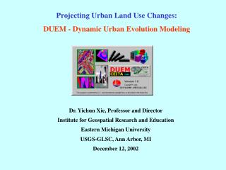 Dr. Yichun Xie, Professor and Director Institute for Geospatial Research and Education