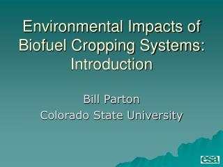 Environmental Impacts of Biofuel Cropping Systems: Introduction