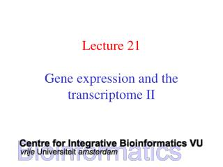 Lecture 21 Gene expression and the transcriptome II