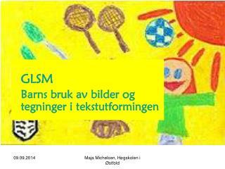 GLSM Barns bruk av bilder og tegninger i tekstutformingen