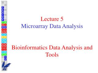 Lecture 5 Microarray Data Analysis  Bioinformatics Data Analysis and Tools