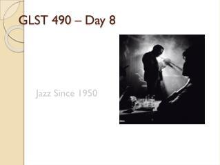 GLST 490 – Day 8